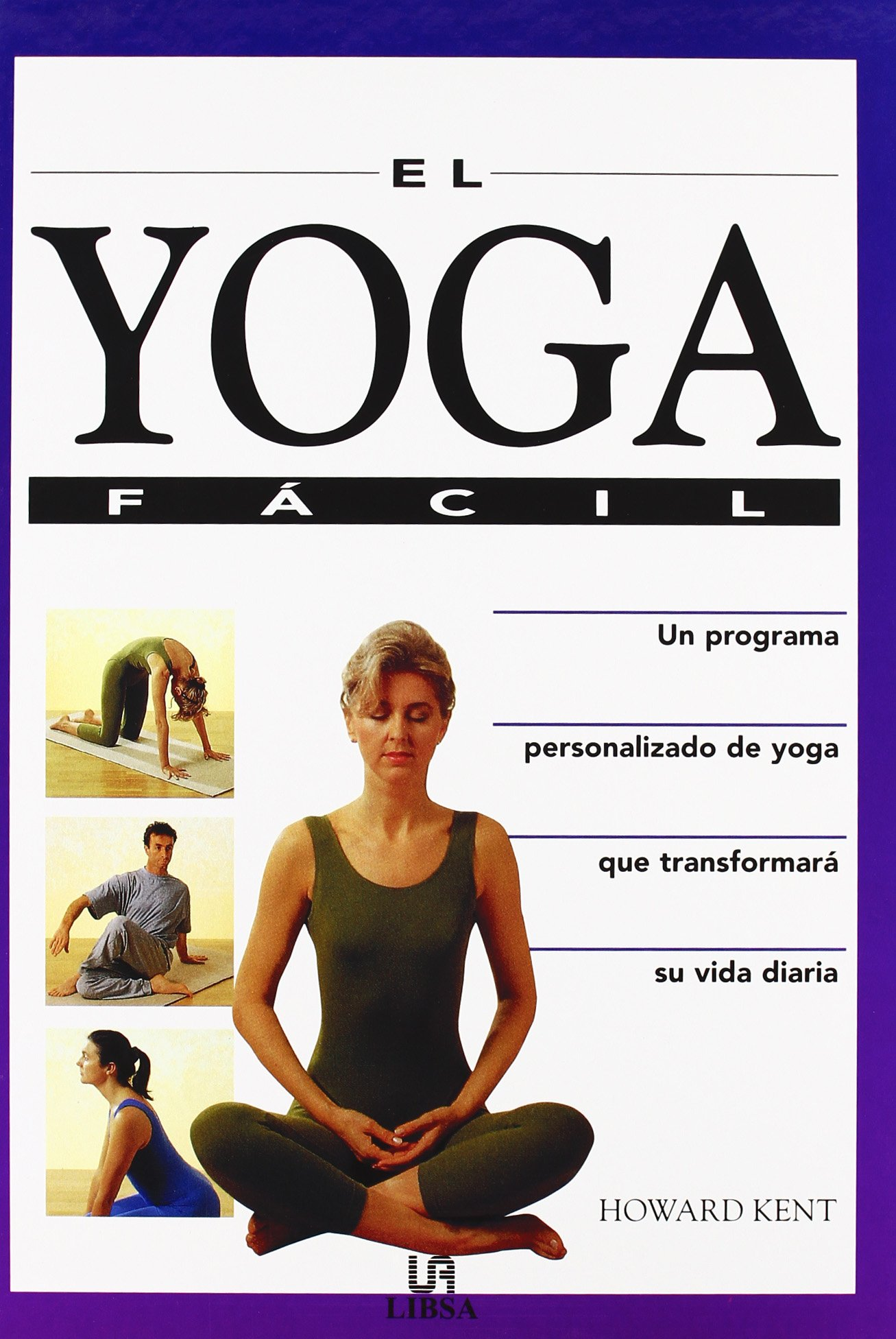 El Yoga Facil: Howard Kent: 9788476307304: Amazon.com: Books