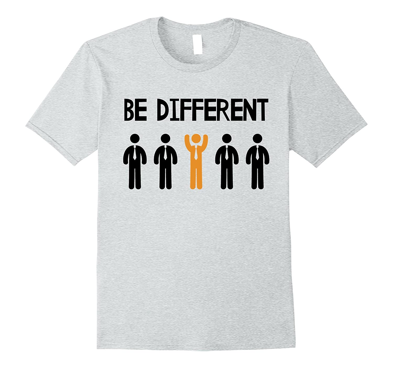 Be Different - Funny Motivational T-Shirt-FL