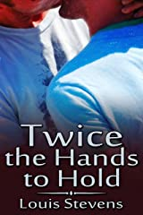 Twice the Hands to Hold Kindle Edition