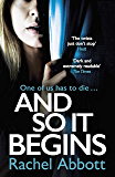 And So It Begins: A brilliant psychological thriller that twists and turns (Stephanie King Book 1) (English Edition)