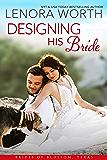 Designing His Bride (Brides of Blossom, Texas Book 3)