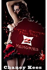 Vampire Strippers from Hell 2: Memories (Paranormal Erotica) Kindle Edition