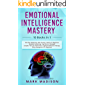 Emotional Intelligence Mastery: 10 Books in 1 - Third Eye Awakening, Reiki Healing, Chakras, Kundalini, Yoga Sutra, Empath, Law of Attraction, Cognitive Behavioral, Stress Management, Analyze People