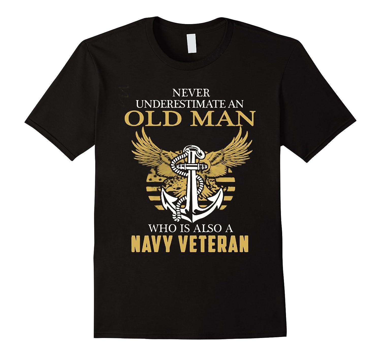 Veteran T-Shirt Veteran Gift- Old Man Navy Veteran T-Shirt-RT