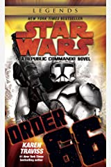 Order 66: Star Wars Legends (Republic Commando): A Republic Commando Novel (Star Wars: Republic Commando Book 4) Kindle Edition