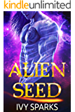 Alien Seed: A Sci-Fi Alien Romance (Warriors of the Oasis)