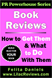 Book Reviews: How to Get Them & What to Do With Them (PR Powerhouse 1)