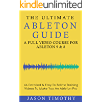 Ultimate Ableton Live 9 & 8 Course - 66 Detailed & Easy to Follow Training Video Tutorials Learn Guide (Music Habits) book cover