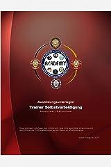 Selbstverteidigung - Das Handbuch für Trainer: Dein Buch für fundiertes Lernen der Selbstverteidigung (German Edition) Kindle Edition