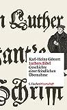Luthers Bibel: Geschichte einer feindlichen Übernahme