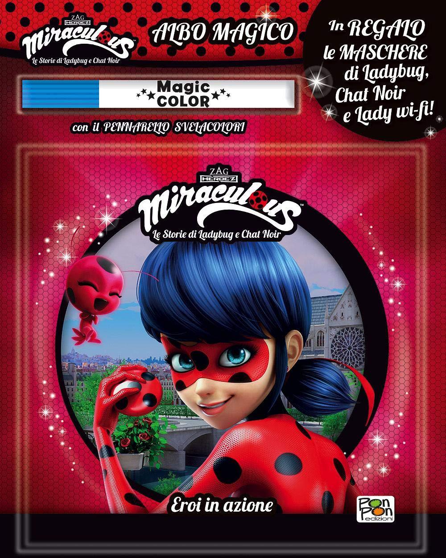 Eroi In Azione Miraculous Le Storie Di Ladybug E Chat Noir Albo Magico Con Pennarello Svelacolori Amazon It Libri