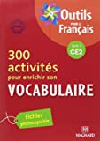 300 activités pour enrichir son vocabulaire CE2 : Fichier photocopiable