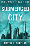 Submerged City (Drowned Earth Book 3)