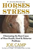 HORSES & STRESS – Eliminating the Root Cause of Most Health, Hoof, and Behavior Problems (English Edition)
