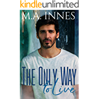 The Only Way To Live: A M/m Age Gap Romance (The Mechanics of Love Book 1) (English Edition)