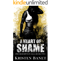A Heart of Shame (The Redemption Saga Book 2)