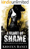 A Heart of Shame (The Redemption Saga Book 2) (English Edition)