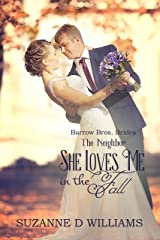 She Loves Me In The Fall: The Neighbor (Barrow Bros. Brides Book 3) Kindle Edition