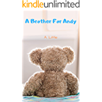 A Brother For Andy (Billionaire Daddy and His Boy Book 4)