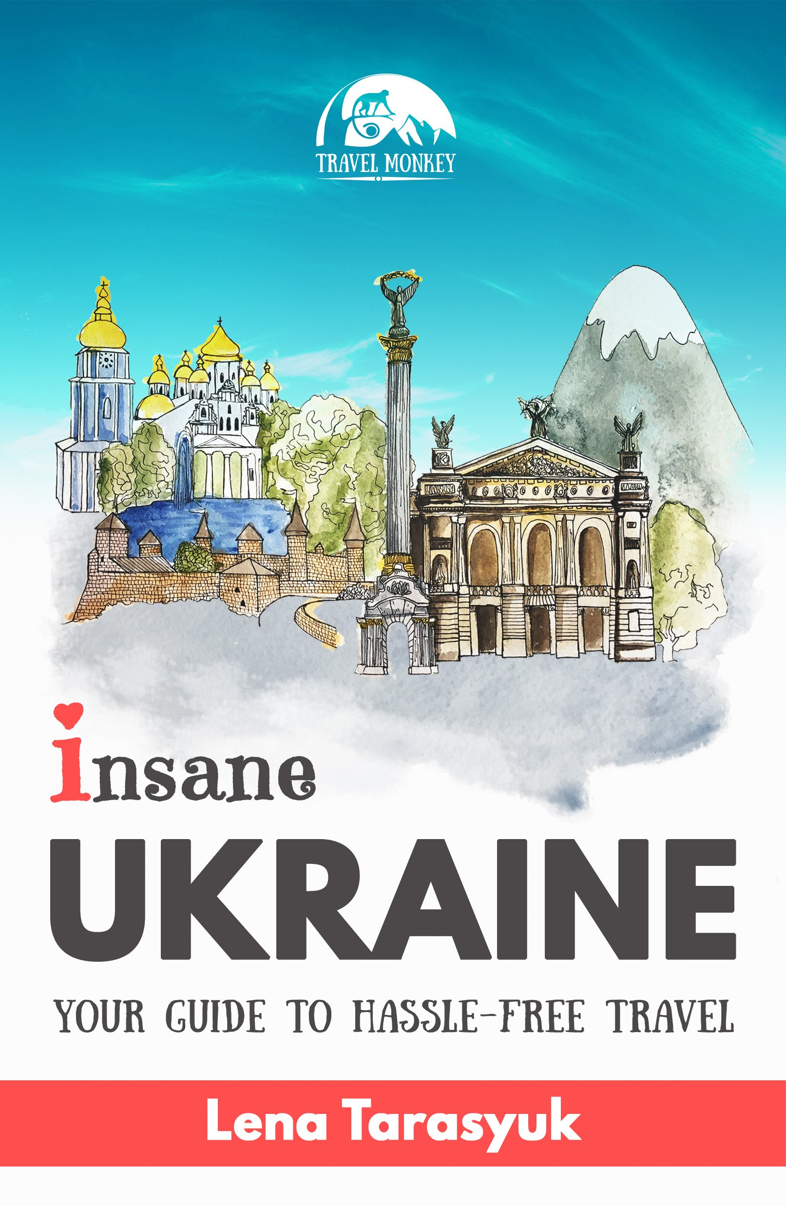 Insane Ukraine  Your Guide To Hassle Free Travel  English Edition