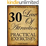 Law of Attraction - 30 Practical Exercises (Law of Attraction in Action Book 1)