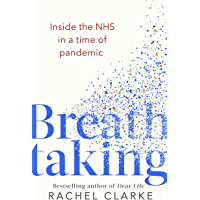 Breathtaking: Inside the NHS in a Time of Pandemic (English Edition)