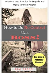 How To Do No Contact Like A Boss!: The Woman's Guide to Implementing No Contact and Detaching from Toxic Relationships Kindle Edition