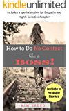 How To Do No Contact Like A Boss!: The Woman's Guide to Implementing No Contact and Detaching from Toxic Relationships