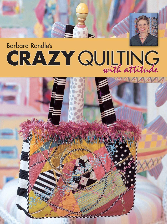 Barbara Randle's Crazy Quilting With Attitude pdf epub