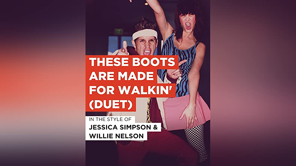 These Boots Are Made For Walkin' (Duet)