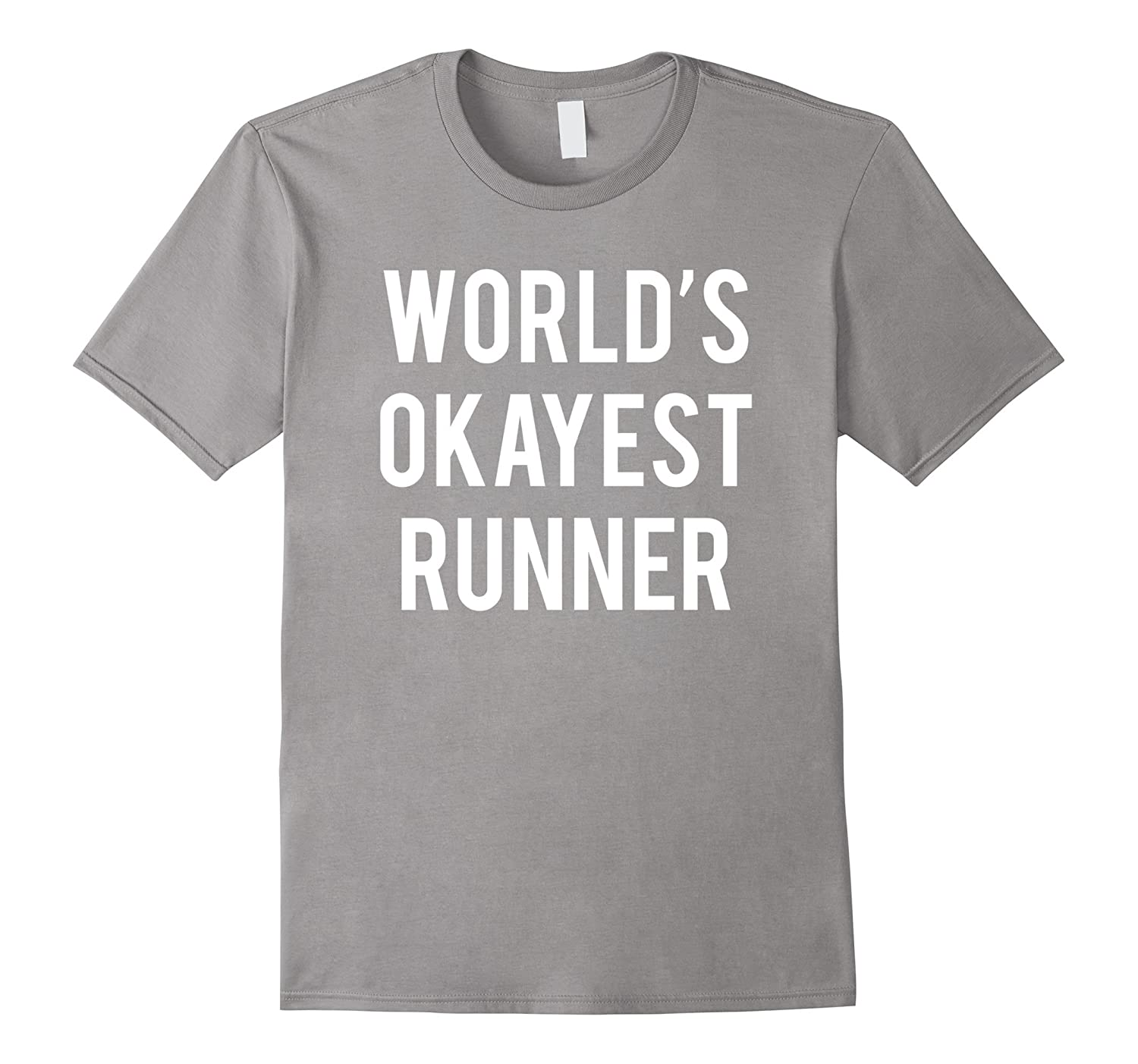 World's Okayest Runner T-Shirt Funny Running Shirt-TH
