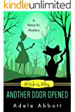 Witch Is Why Another Door Opened (A Witch P.I. Mystery Book 15)