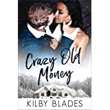 Crazy Old Money: A BWWM Billionaire Romantic Comedy Novella (The Hexagon Universe)