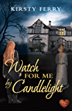 Watch for Me by Candlelight (Choc Lit) (Hartsford Mysteries Book 2)
