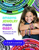 Amazing Jewelry Made Easy Beginner's Guide + 19 Projects (6413)