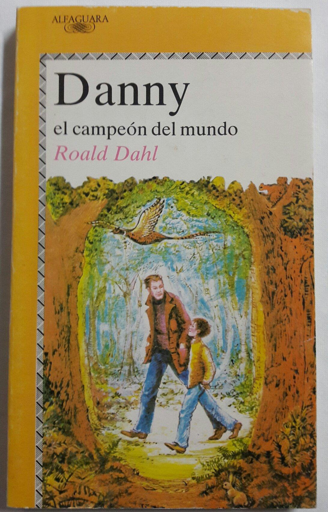 Danny, el campeon del mundo (Alfaguara Juvenil): Amazon.es: Roald, Dahl: Libros