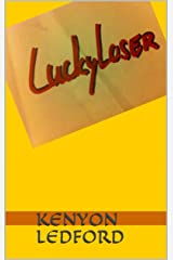 Lucky Loser (Humorous Short Story) Kindle Edition