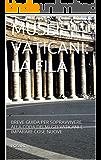 MUSEI VATICANI: LA FILA: BREVE GUIDA PER SOPRAVVIVERE ALLA CODA DEI MUSEI VATICANI E IMPARARE COSE NUOVE