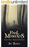Final Moments: Creepy Tales, Riddles And Scenarios
