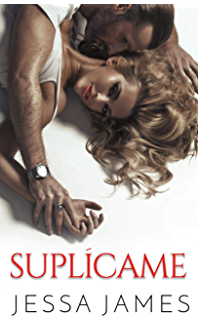Suplícame (Spanish Edition)
