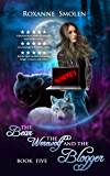 The Bear, The Werewolf, and The Blogger (The Amazing Wolf Boy Book 5)