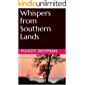 Whispers from Southern Lands