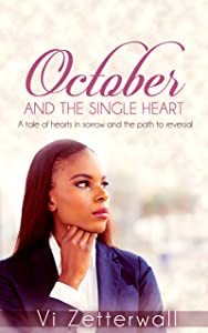 October and the Single Heart: A tale of hearts in sorrow and the path to reversal