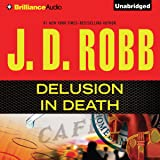 Delusion In Death: In Death, Book 35