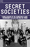 Secret Societies: A World History of the Clandestine 'Clubs': Freemasonry Ku Klux Klan Opus Dei Triads (Gangs Book 2) (English Edition)