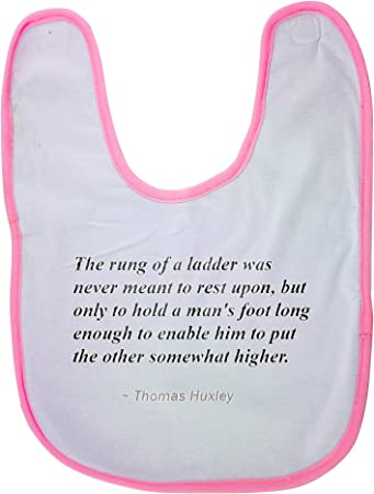 Babero rosa para bebé con el peldaño de una escalera nunca fue pensado para descansar, pero