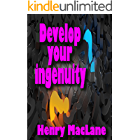Develop your ingenuity (English Edition)