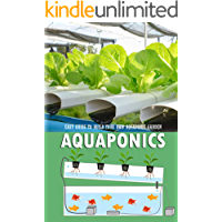 Aquaponics: Easy Guide to Build Your Own Aquaponic Garden: Aquaponics Book for Beginners