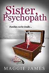 Sister, Psychopath Kindle Edition