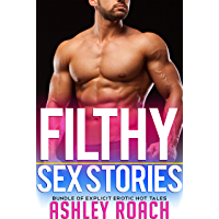 Filthy Sex Stories - Bundle Of Explicit Erotic Hot Tales (English Edition)